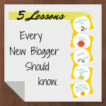 5 Lessons Every new Blogger Should Know