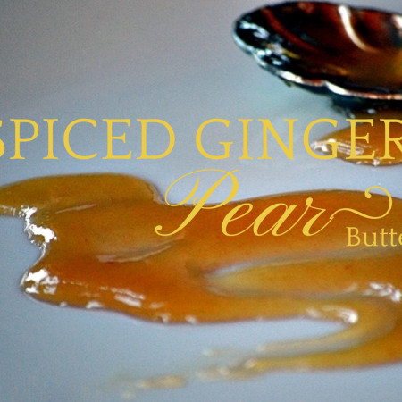 Preserve the Harvest: Spiced Ginger Pear Butter
