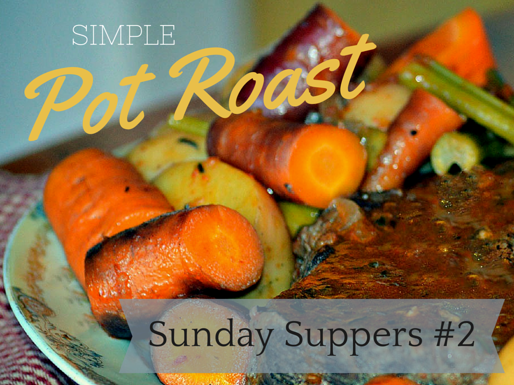 Sunday Suppers #2: Simple Pot Roast