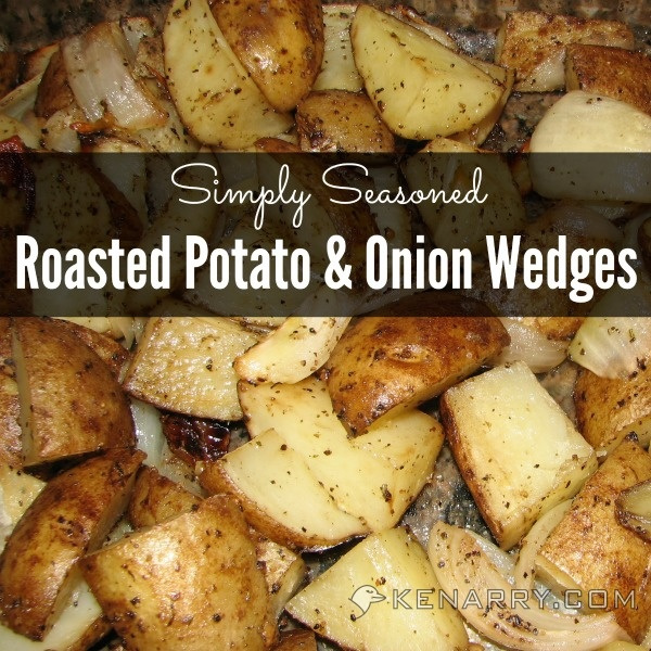 Simply Seasoned Roasted Potatoes and Onion Wedges