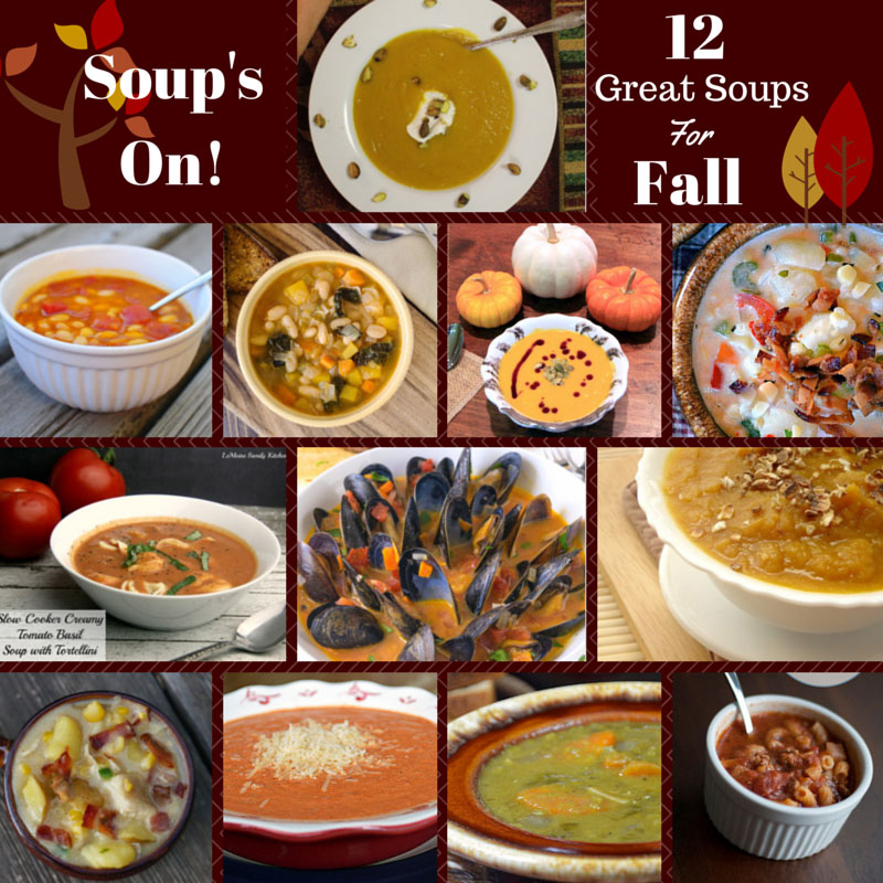 12 Great Soups for Fall. Soup's On!